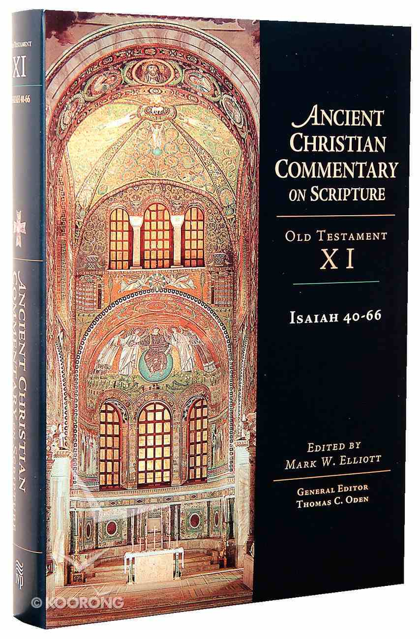 Accs OT: Isaiah 40-66 (Ancient Christian Commentary On Scripture: Old Testament Series) Hardback