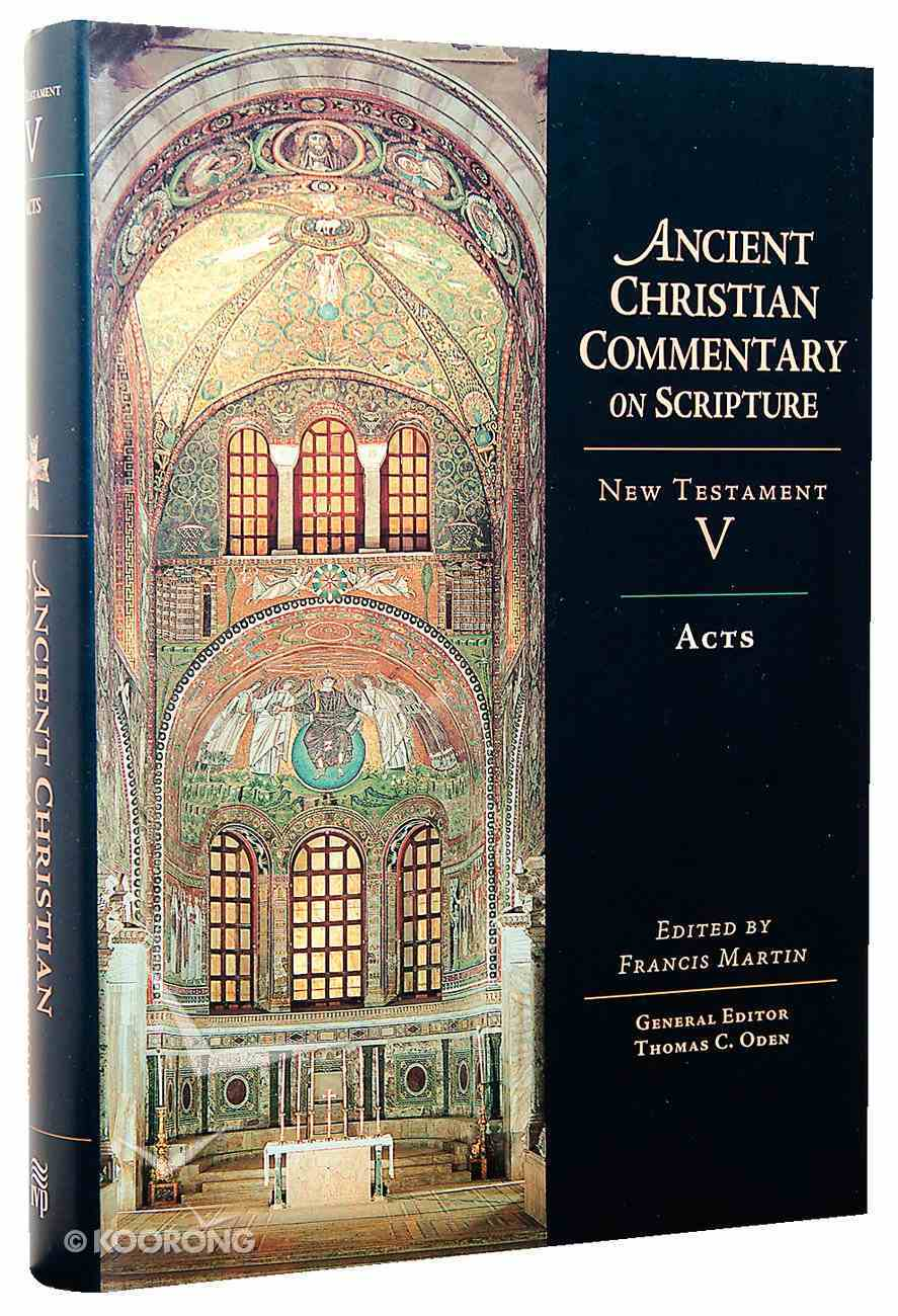 Accs NT: Acts (Ancient Christian Commentary On Scripture: New Testament Series) Hardback