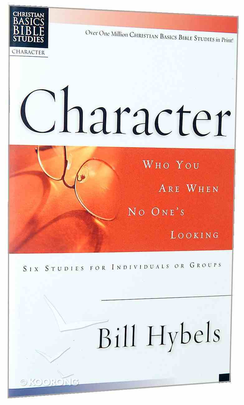 Character (Christian Basics Bible Study Series) Paperback