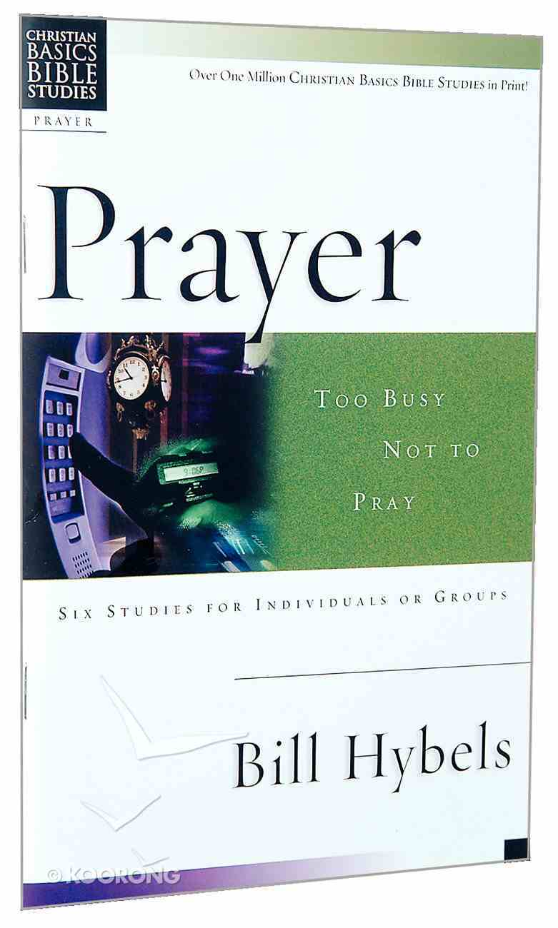 Prayer (Christian Basics Bible Study Series) Paperback