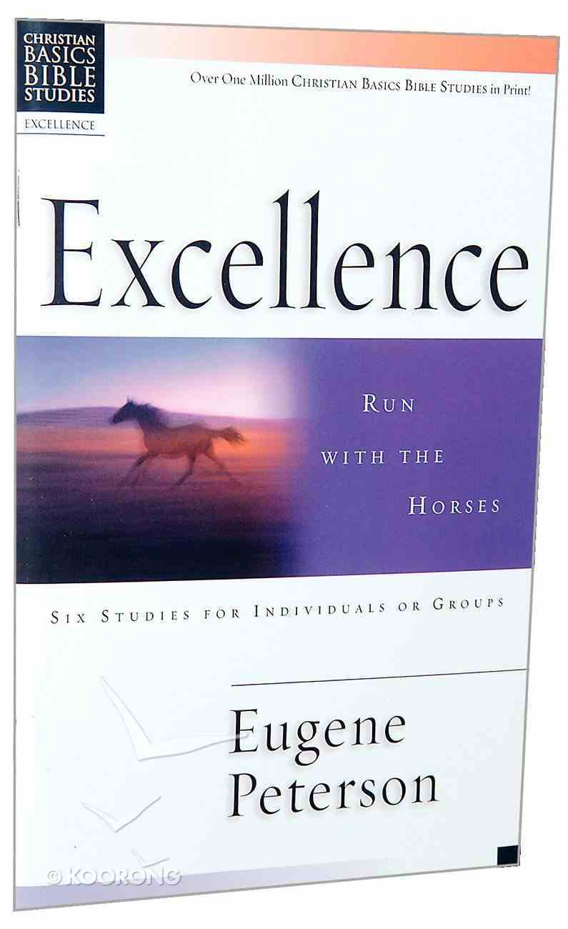Excellence (Christian Basics Bible Study Series) Paperback