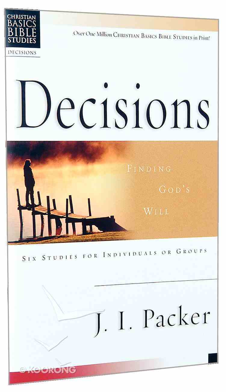 Decisions (Christian Basics Bible Study Series) Paperback