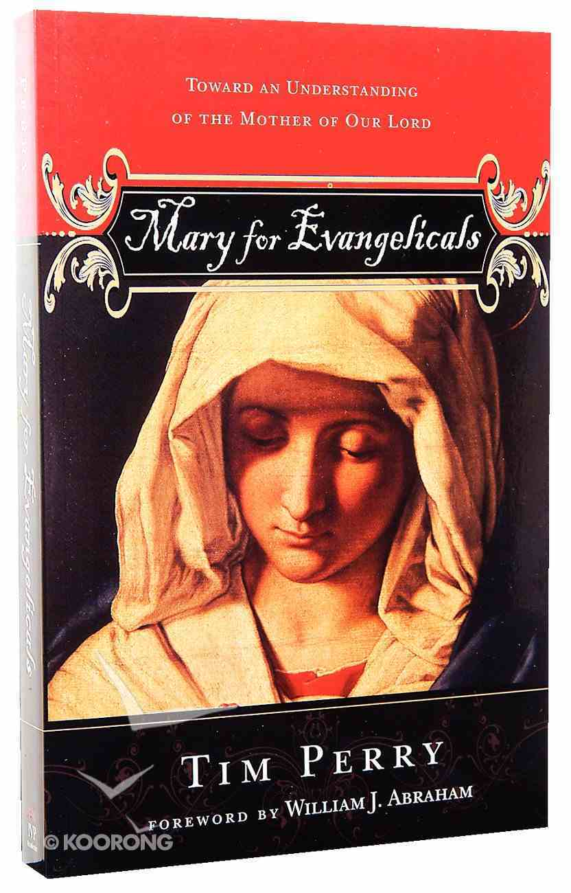 Mary For Evangelicals Paperback