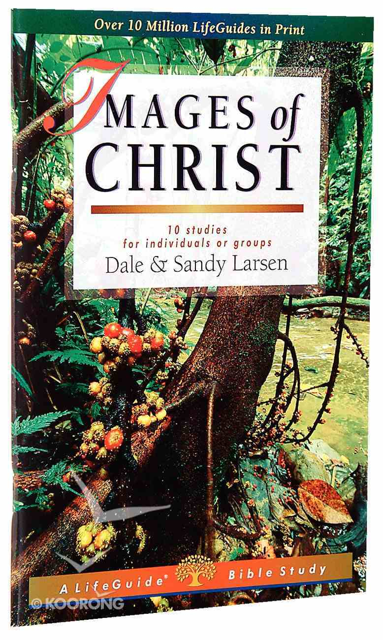 Images of Christ (Lifeguide Bible Study Series) Paperback