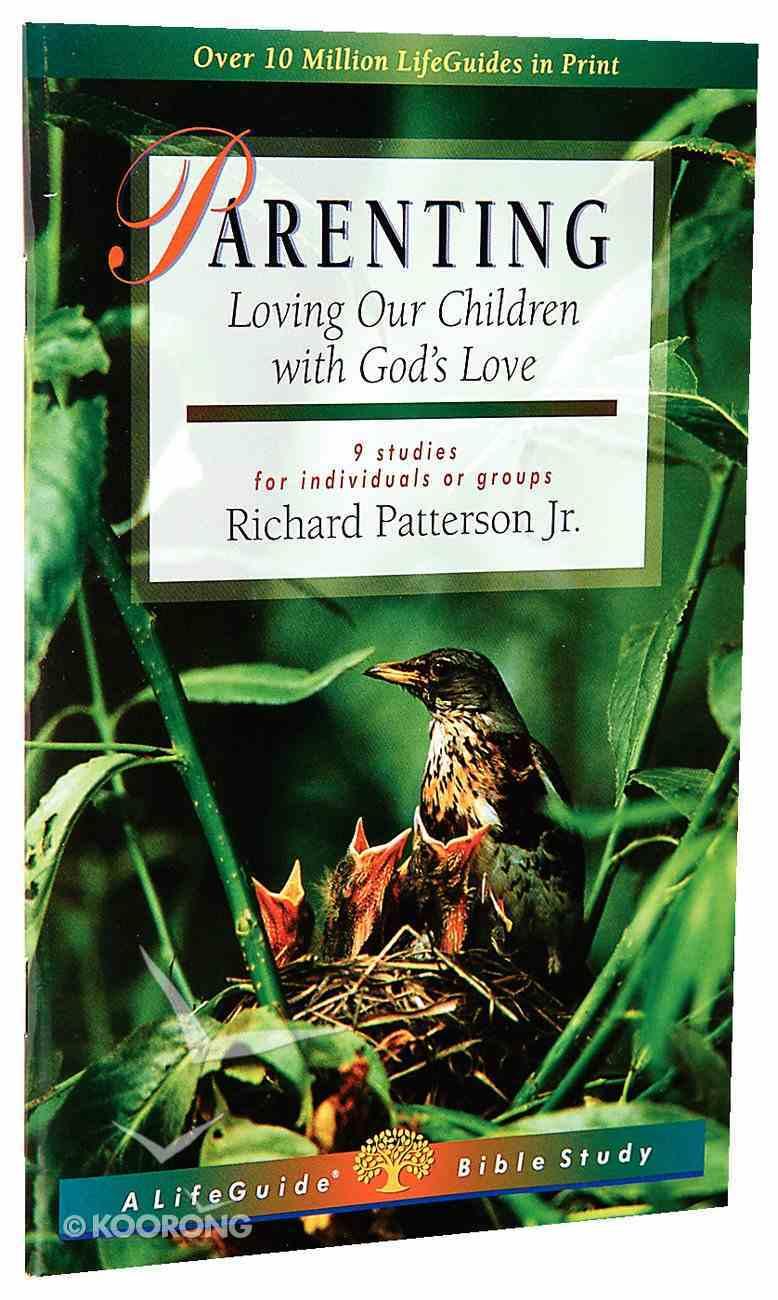 Parenting (Lifeguide Bible Study Series) Paperback