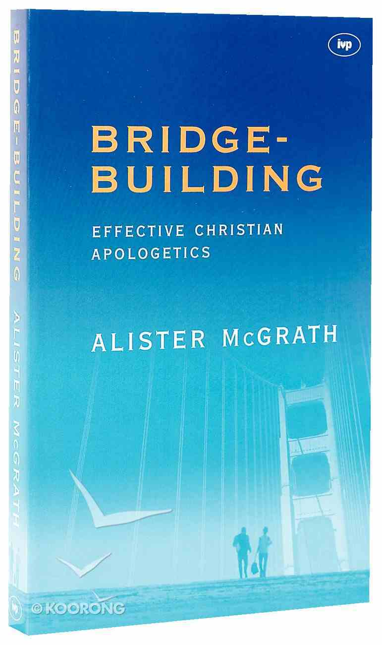 Bridge-Building: Effective Christian Apologetics Paperback
