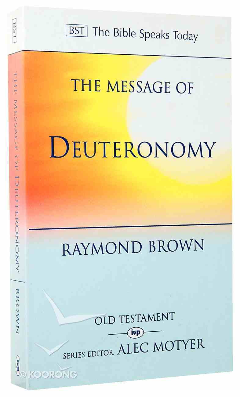 Message of Deuteronomy, The: Not By Bread Alone (Bible Speaks Today Series) Paperback