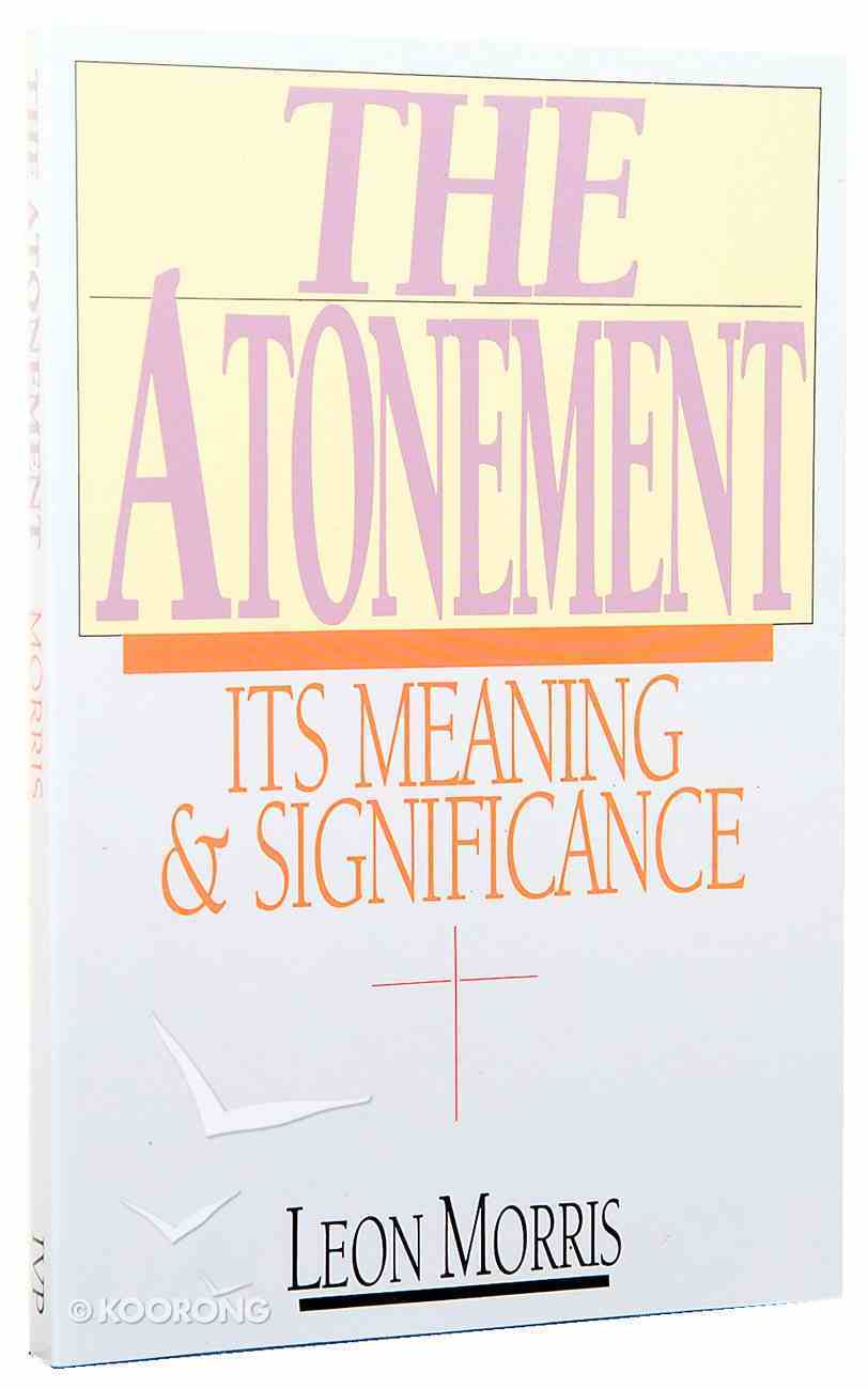 The Atonement: Its Meaning and Significance Paperback