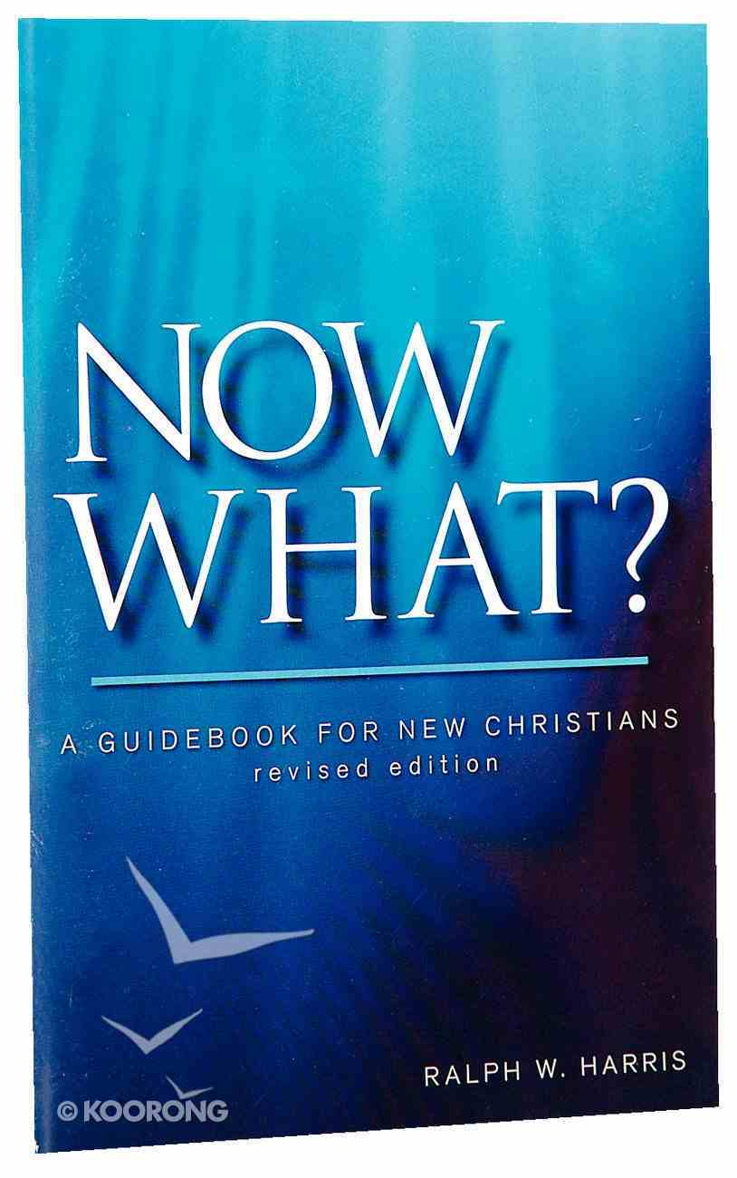 Now What?: A Guidebook For New Christians (Revised) (10 Pack) Booklet