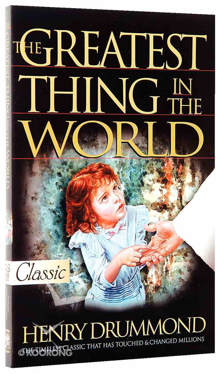 The Greatest Thing in the World - Love (Pure Gold Classics Series) Paperback