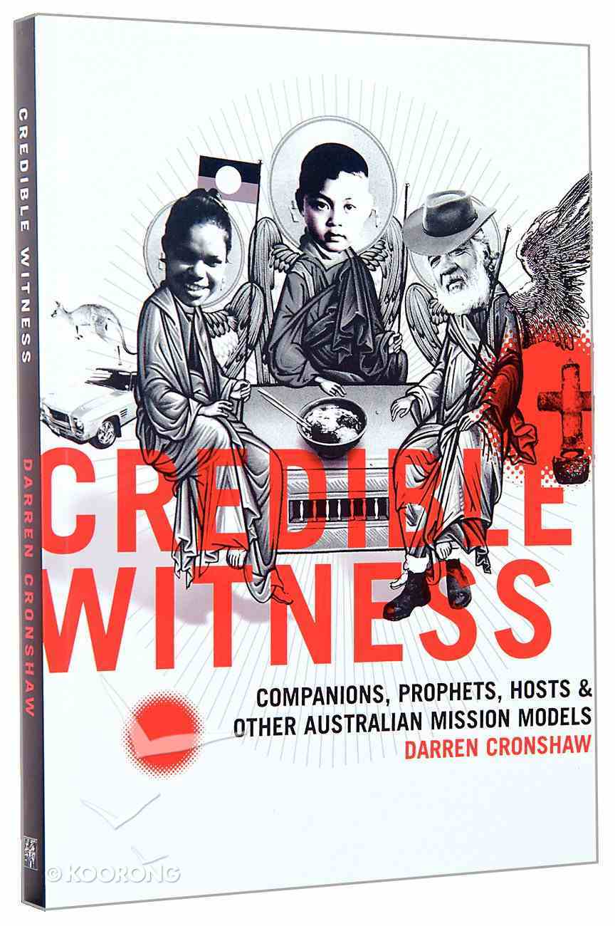 Credible Witness: Companions, Prophets, Hosts and Other Australian Missionary Models Paperback