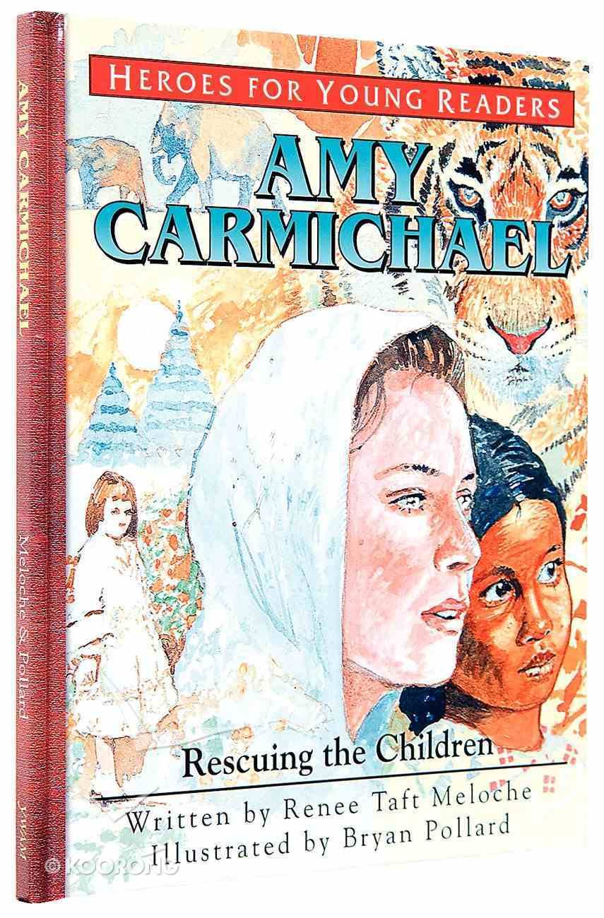 Amy Carmichael - Rescuing the Children (Heroes For Young Readers Series) Hardback