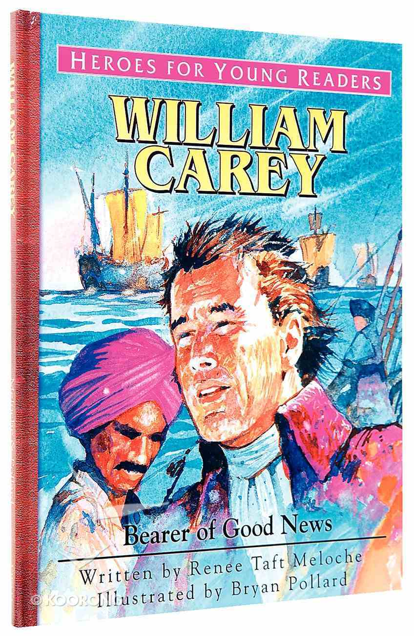 William Carey - Bearer of Good News (Heroes For Young Readers Series) Hardback