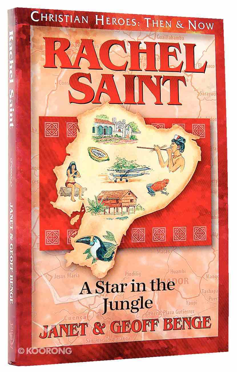 Rachel Saint (Christian Heroes Then & Now Series) Paperback