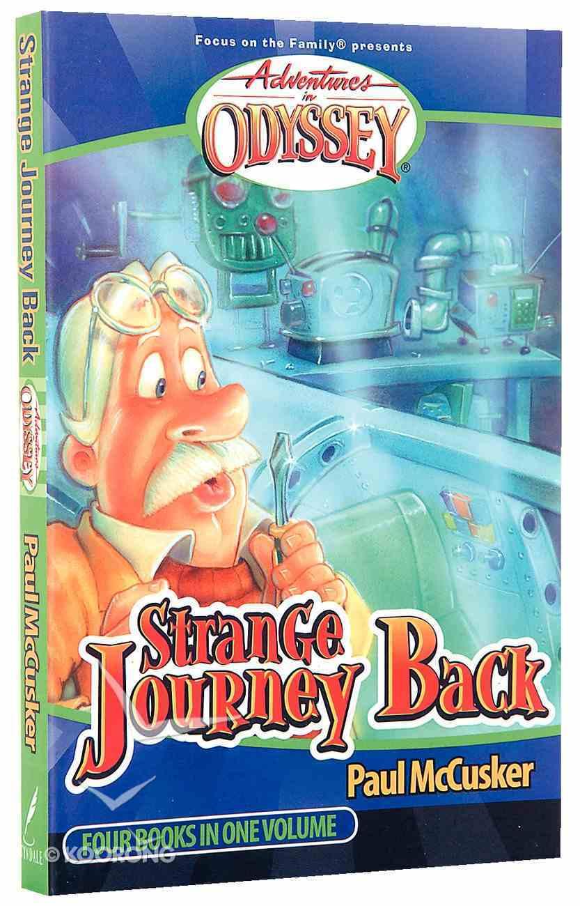 Strange Journey Back (4 Books in 1) (#01 in Adventures In Odyssey Flashbacks Series) Paperback