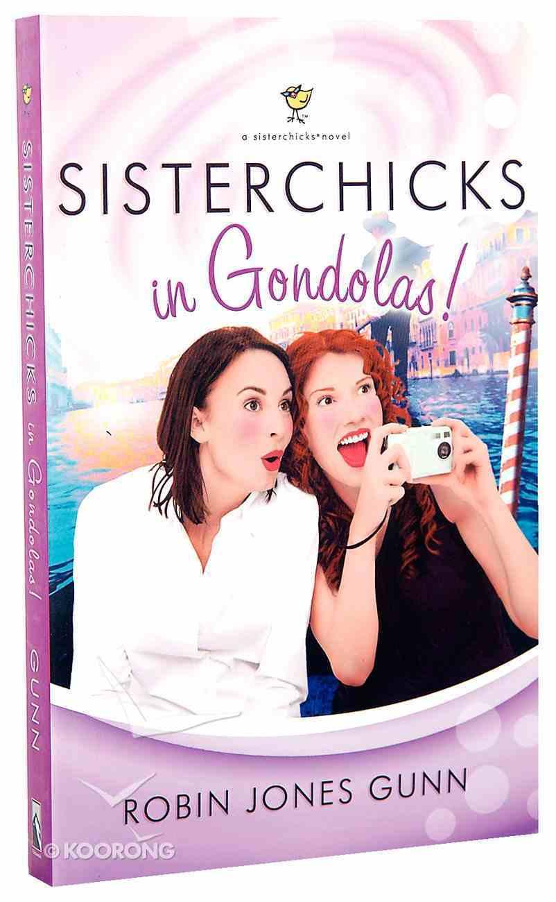 Sisterchicks in Gondolas (#06 in Sisterchicks Series) Paperback