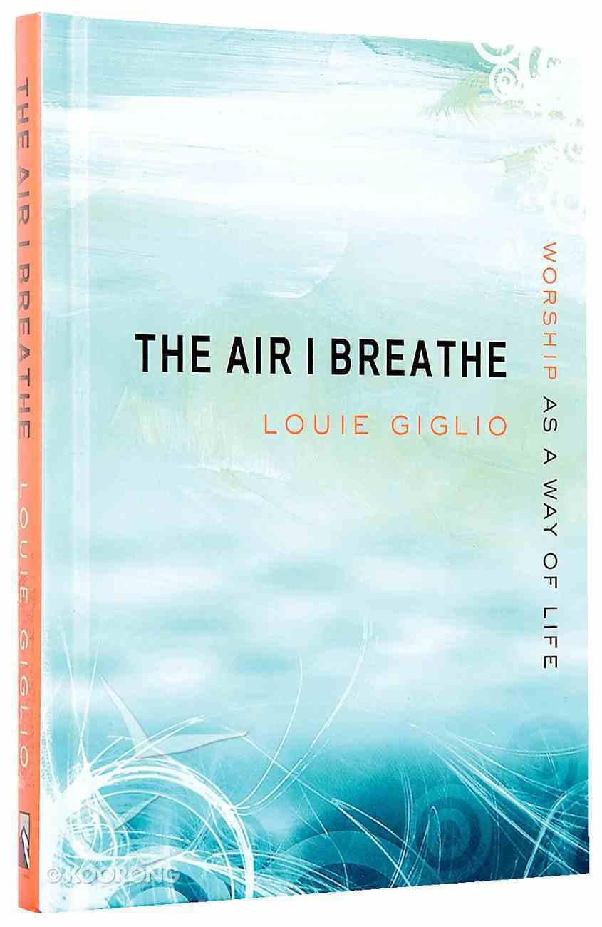 The Air I Breathe Hardback