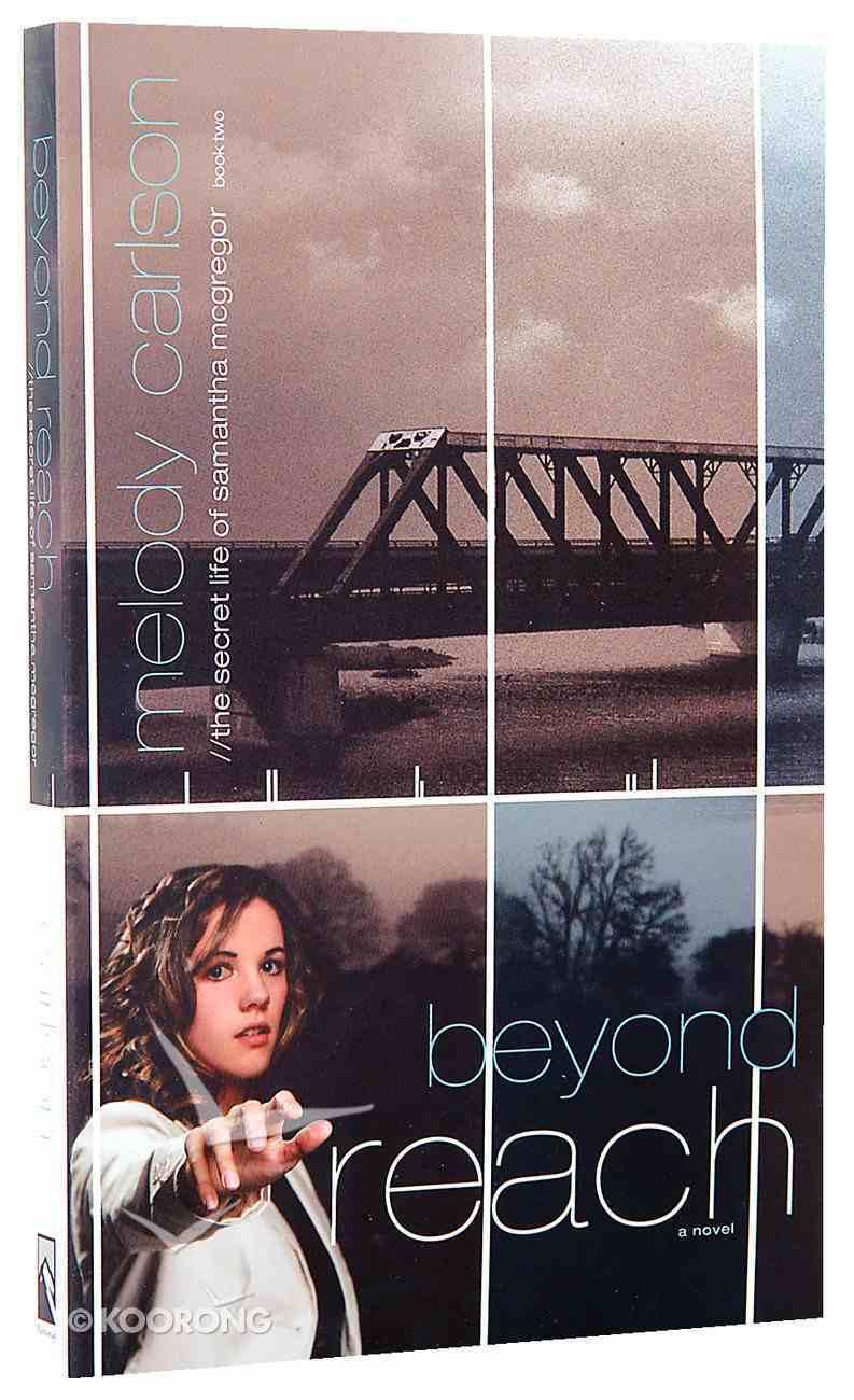 Samantha Mcgregor #02: Beyond Reach (#02 in Secret Life Of Samantha Mcgregor Series) Paperback