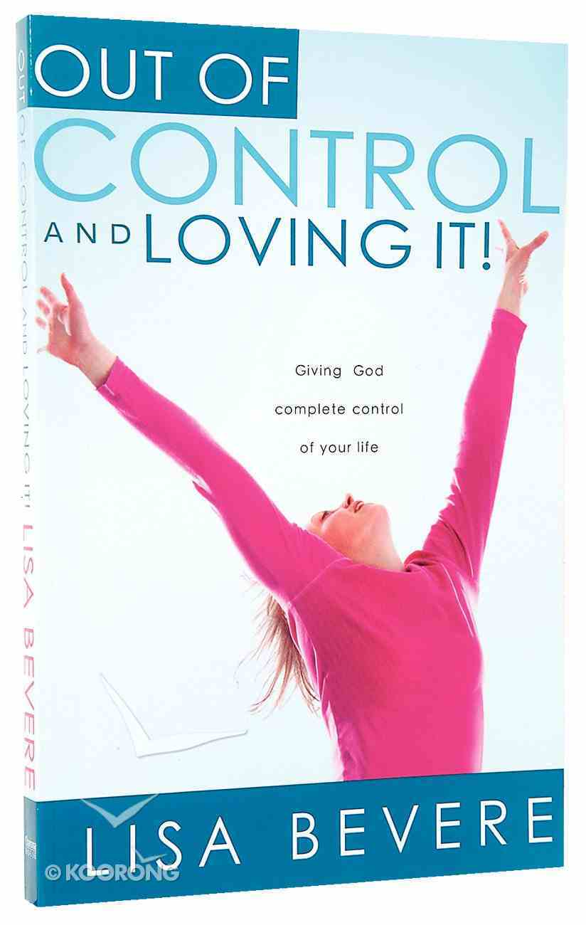 Out of Control and Loving It Paperback