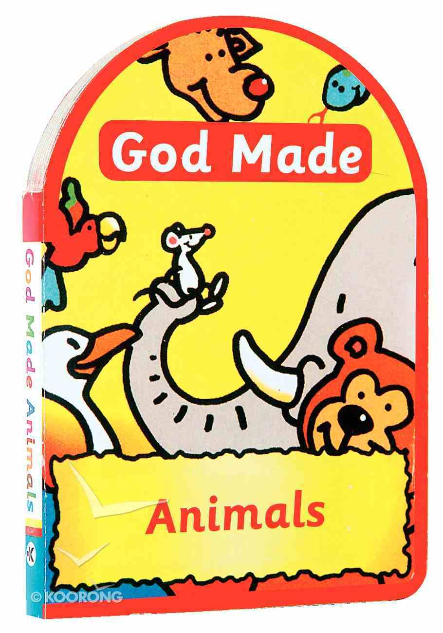 God Made Animals (God Made Series) Board Book