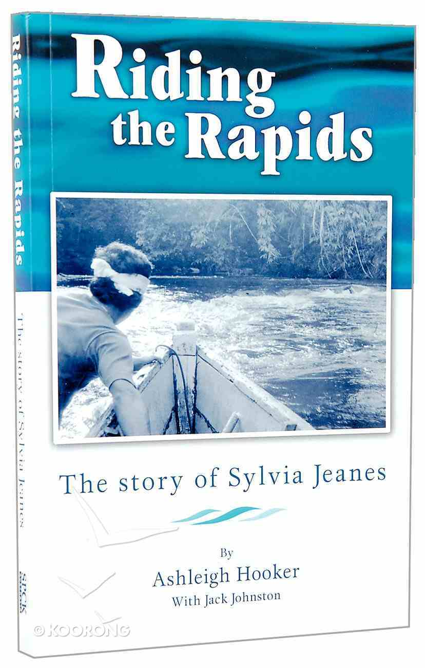 Riding the Rapids: The Story of Sylvia Jeanes Paperback