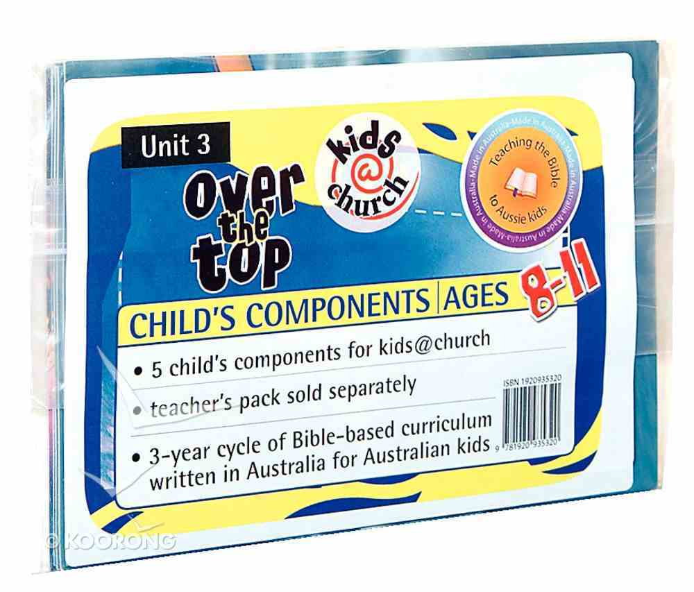 Kids@Church 03: Ot3 Ages 8-11 Child Components (5 Pack) (Over the Top) (Kids@church Curriculum Series) Pack
