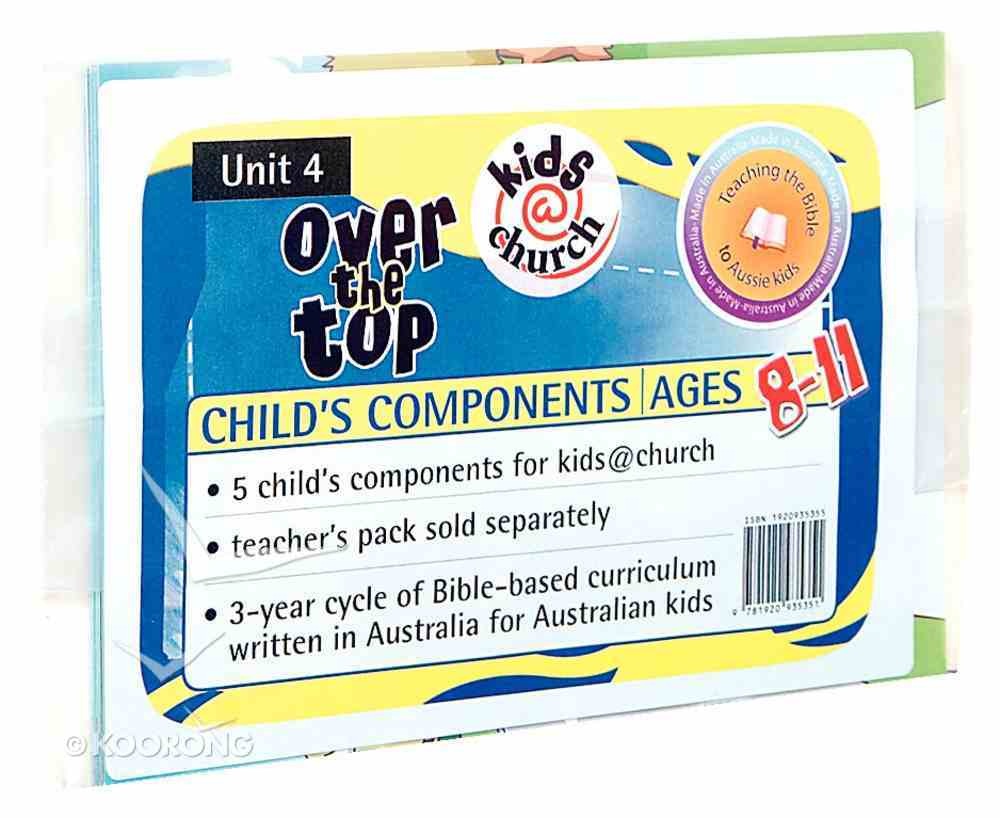 Kids@Church 04: Ot4 Ages 8-11 Child Components (5 Pack) (Over the Top) (Kids@church Curriculum Series) Pack
