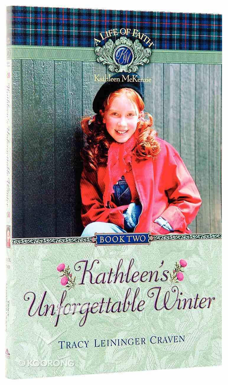 Kathleen's Unforgettable Winter (Life Of Faith: Kathleen Mckenzie Series) Paperback