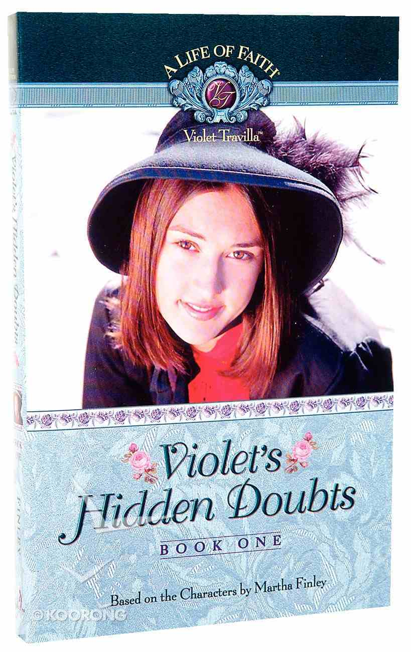 Violet's Hidden Doubts (#01 in Life Of Faith: Violet Travilla Series) Paperback