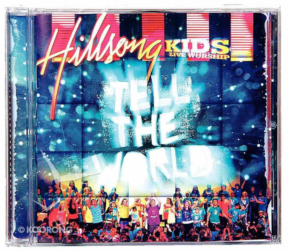 Hillsong Kids 2007: Tell the World CD