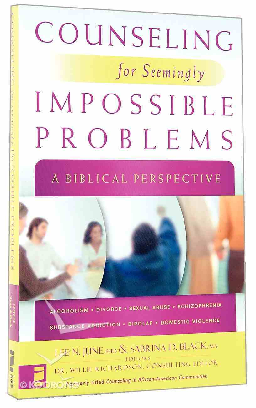 Counseling For Seemingly Impossible Problems Paperback