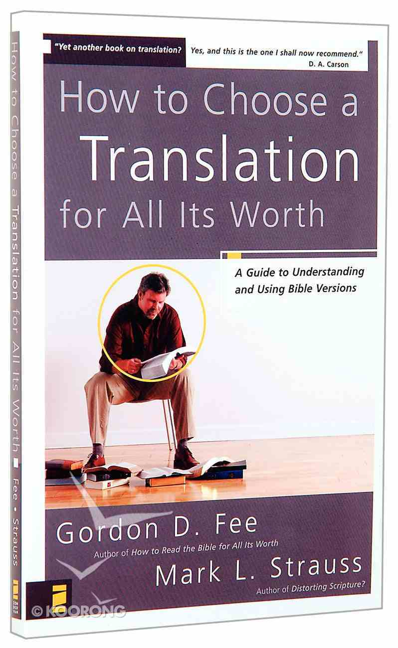 How to Choose a Translation For All Its Worth Paperback