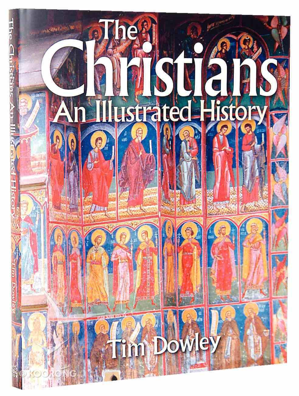 The Christians: An Illustrated History Hardback