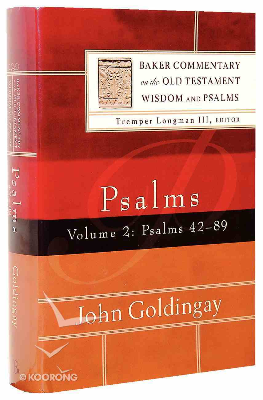 Psalms 42-89 (Volume 2) (Baker Commentary On The Old Testament Wisdom And Psalms Series) Hardback