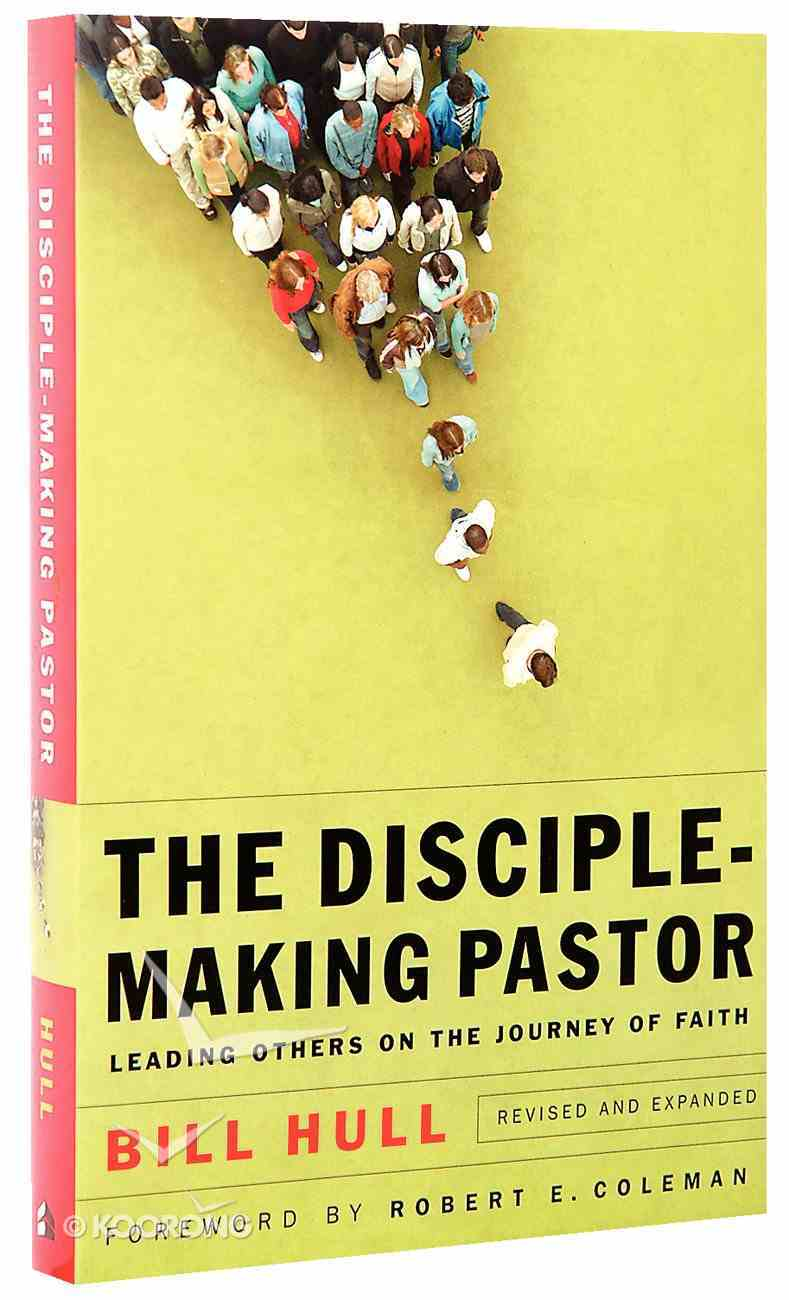 The Disciple-Making Pastor (& Expanded) Paperback