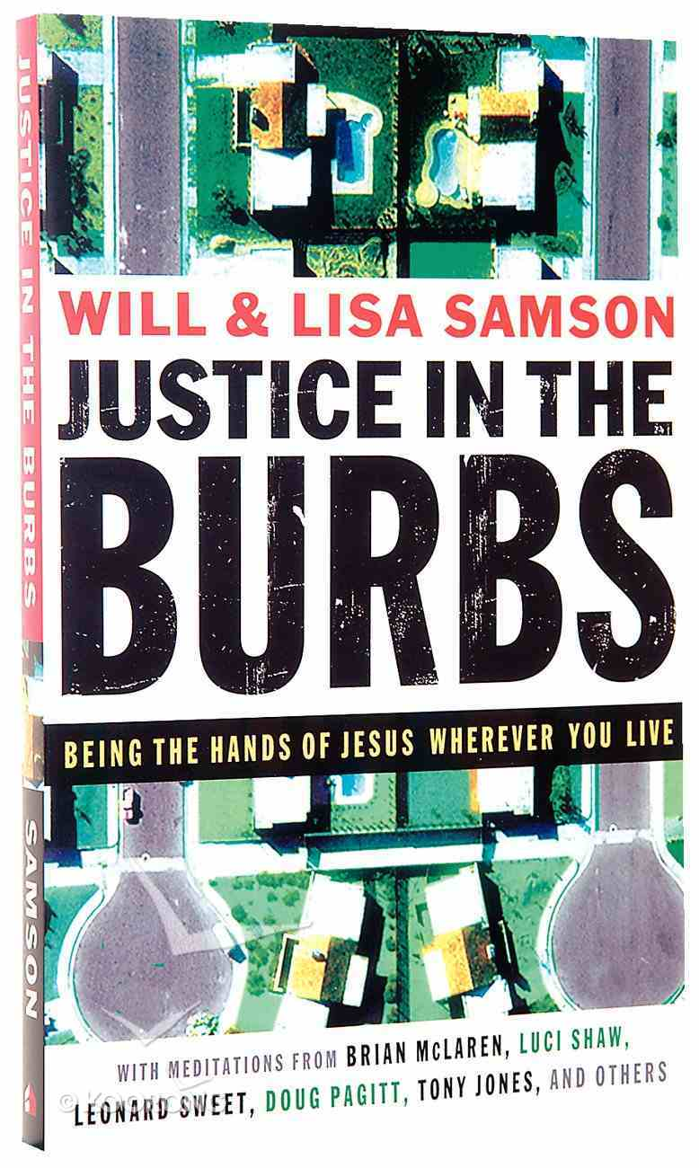 Justice in the Burbs (Emersion: Emergent Village Resources For Communities Of Faith Series) Paperback