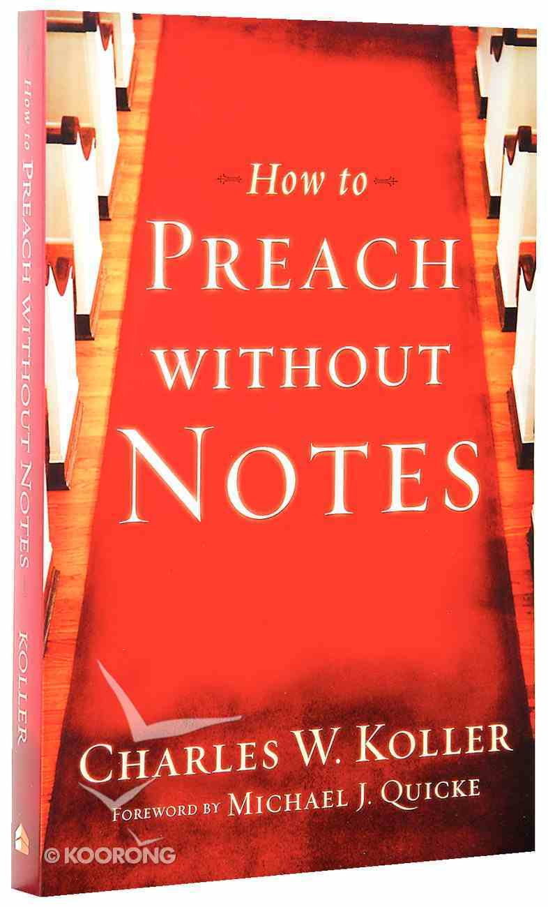 How to Preach Without Notes Paperback