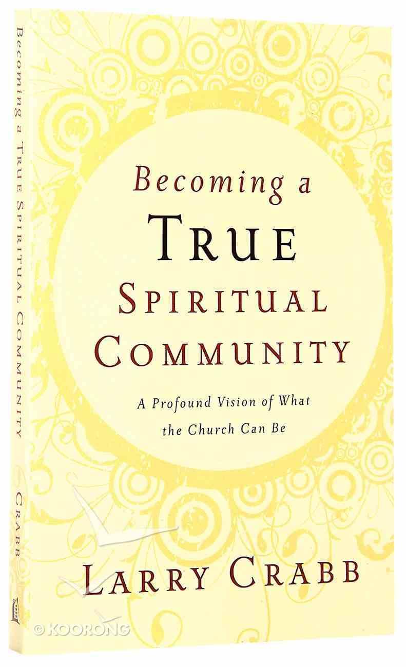 Becoming a True Spiritual Community Paperback