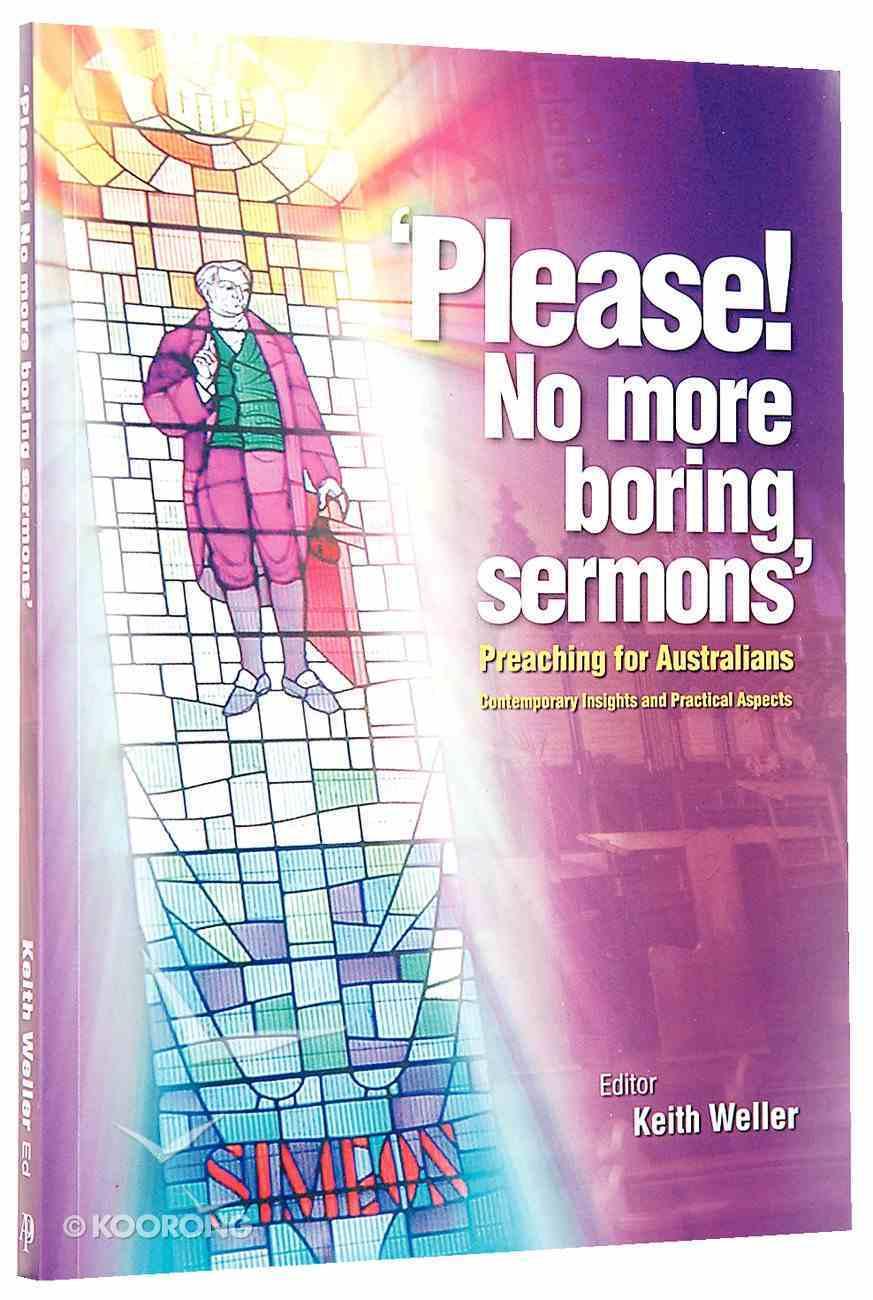 Please! No More Boring Sermons: Preaching For Australians Paperback