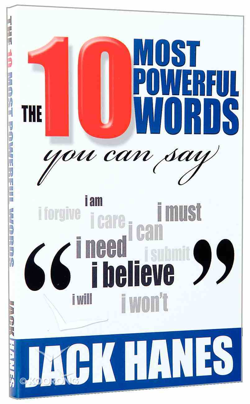 The 10 Most Powerful Words You Can Say Paperback