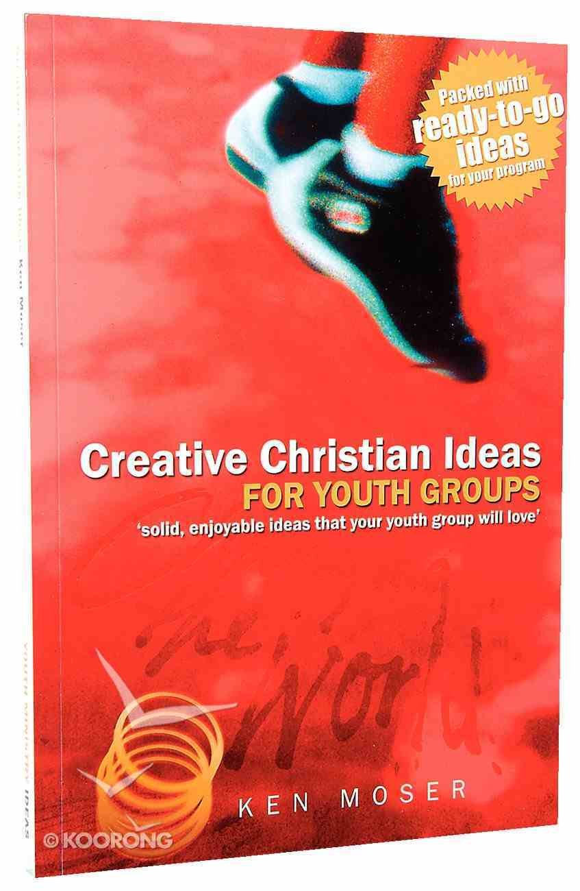 Creative Christian Ideas For Youth Groups Paperback