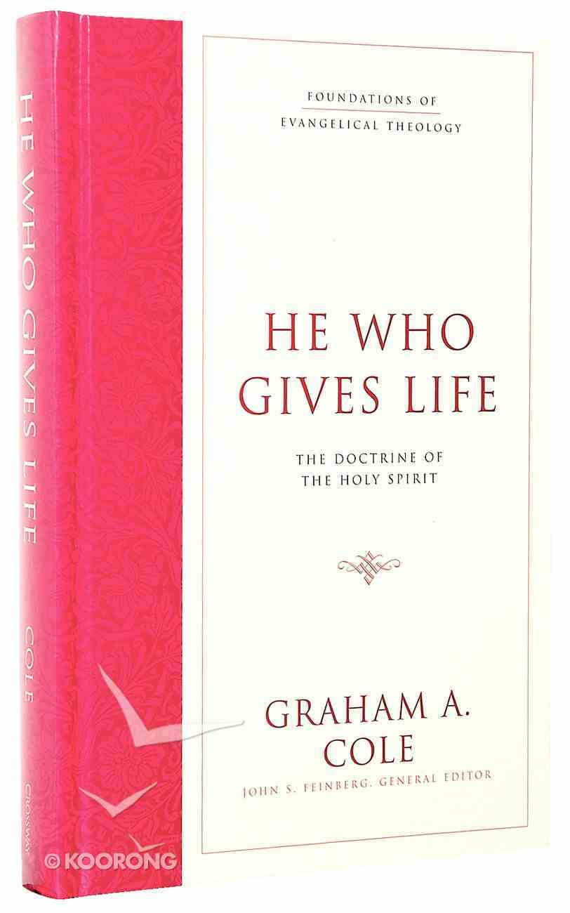 He Who Gives Life (#03 in Foundations Of Evangelical Theology Series) Hardback