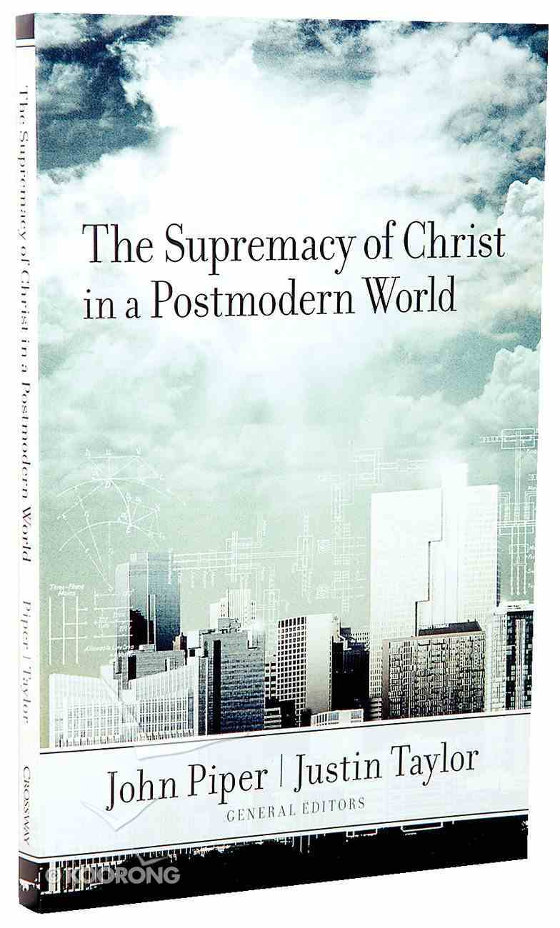 The Supremacy of Christ in a Postmodern World Paperback