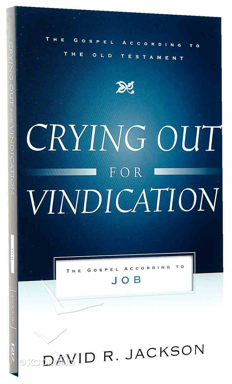 Crying Out For Vindication (Gospel According To The Old Testament Series) Paperback