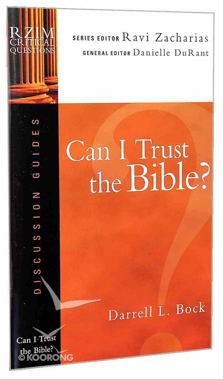 Can I Trust the Bible? (Discussion Guide) (Rzim Critical Questions Series) Booklet