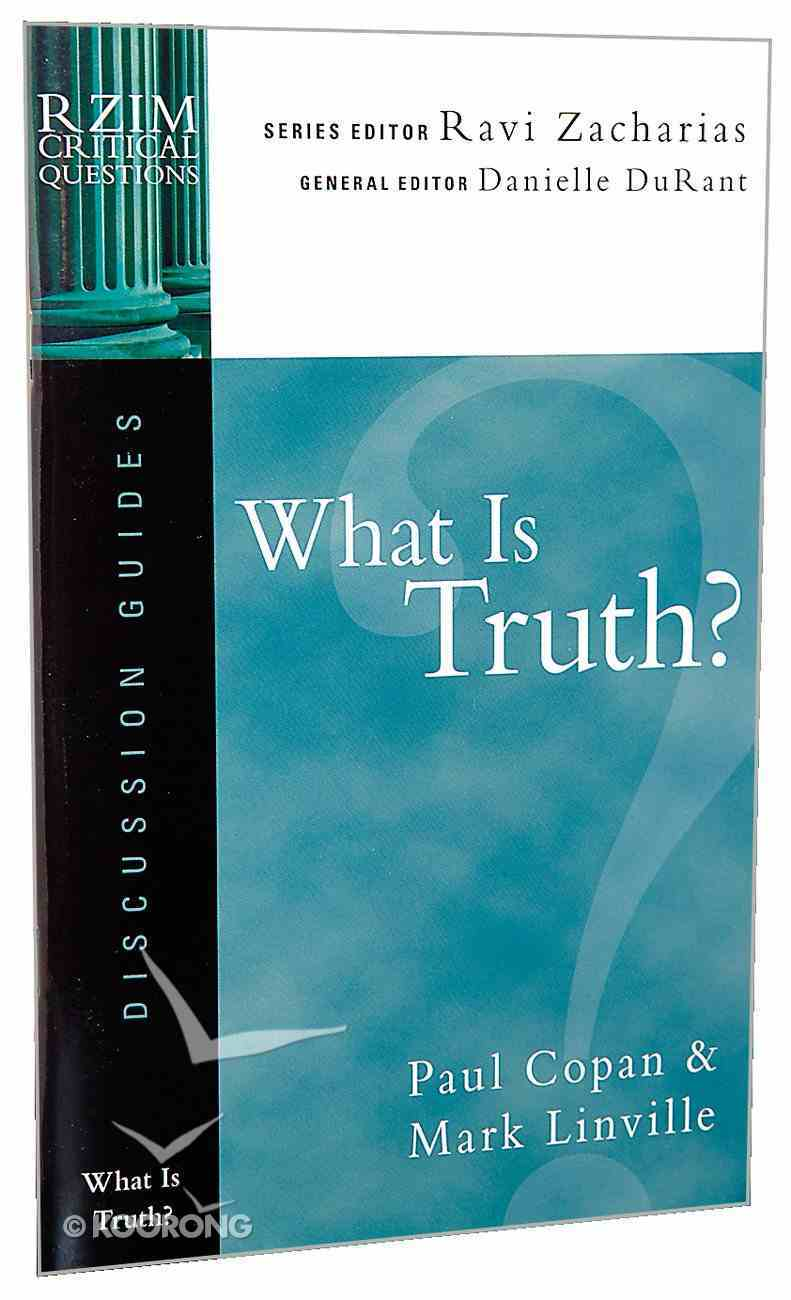 What is Truth? (Discussion Guide) (Rzim Critical Questions Series) Booklet