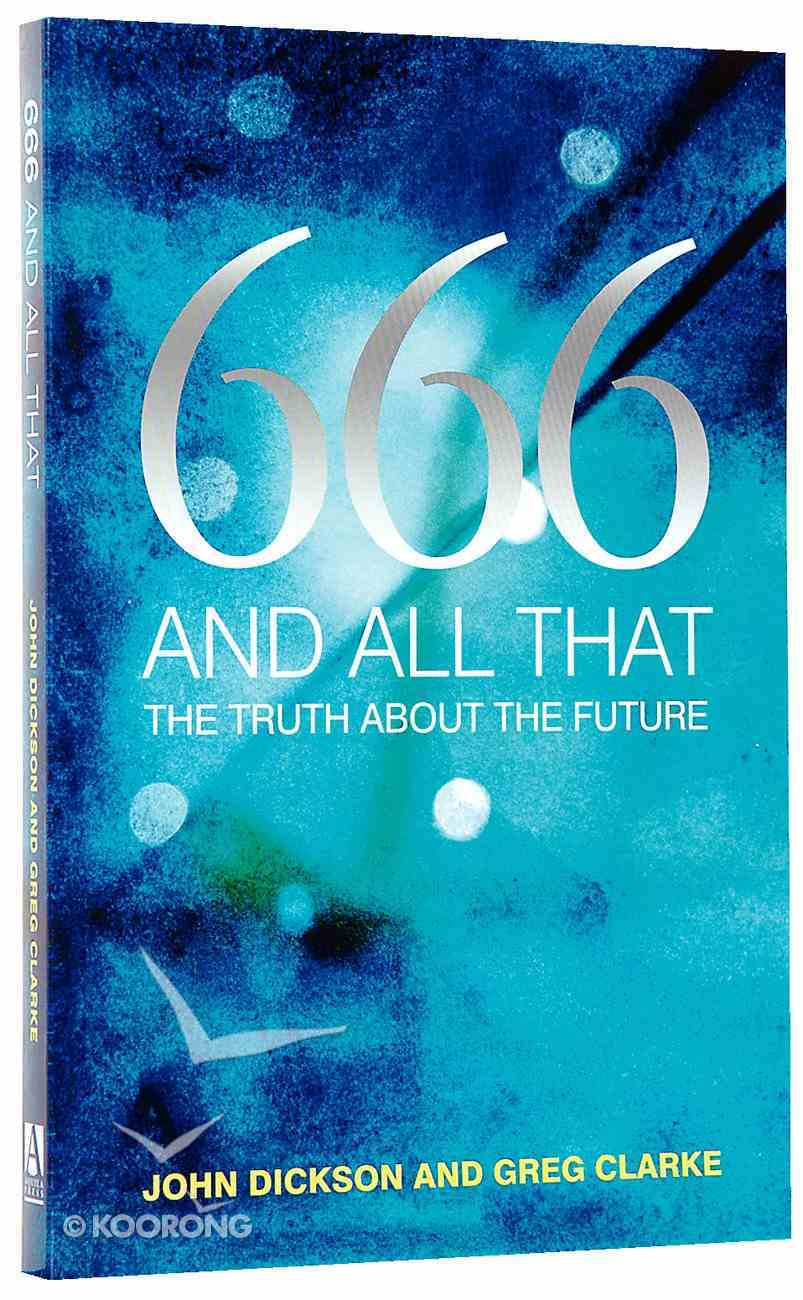 666 and All That: The Truth About the End Times Paperback