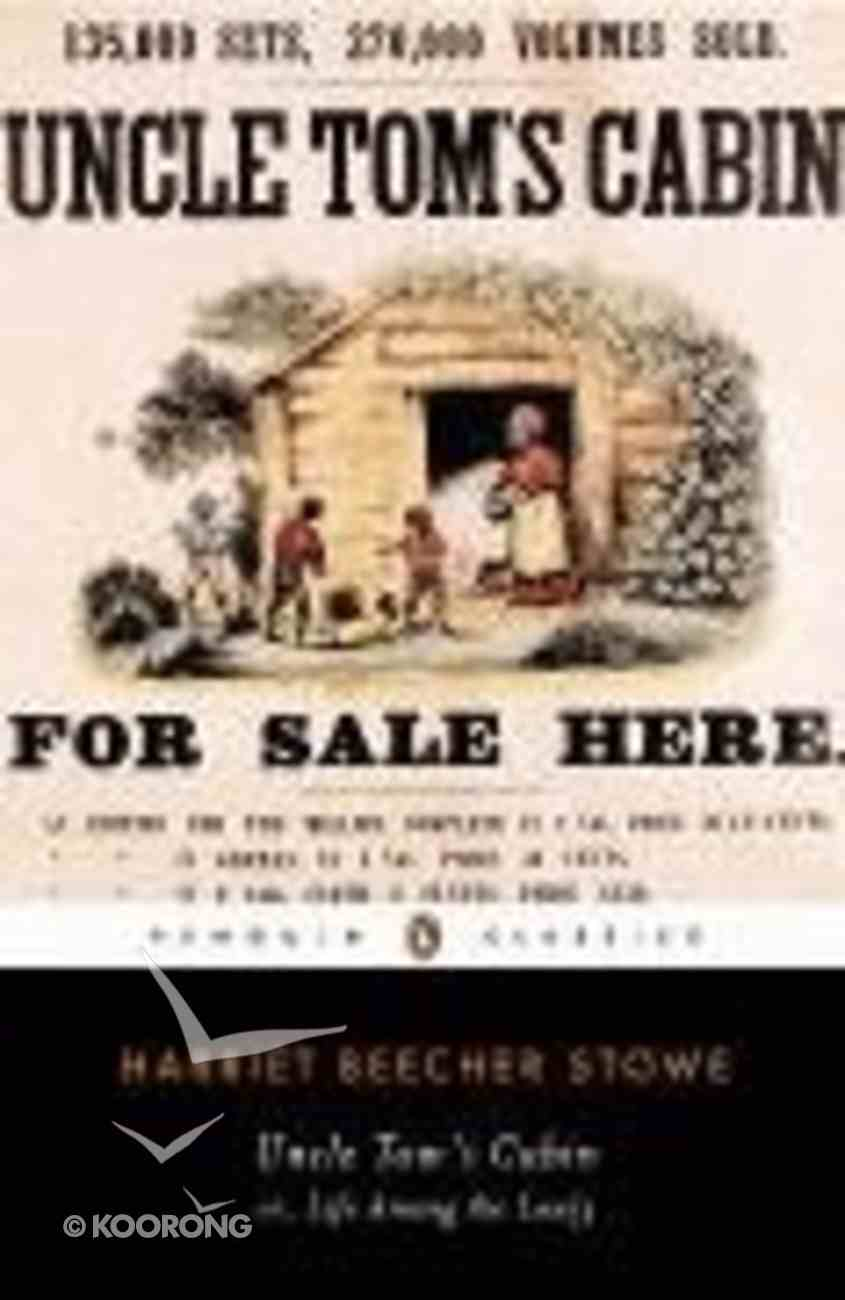 Uncle Tom's Cabin Or Life Among the Lowly Paperback