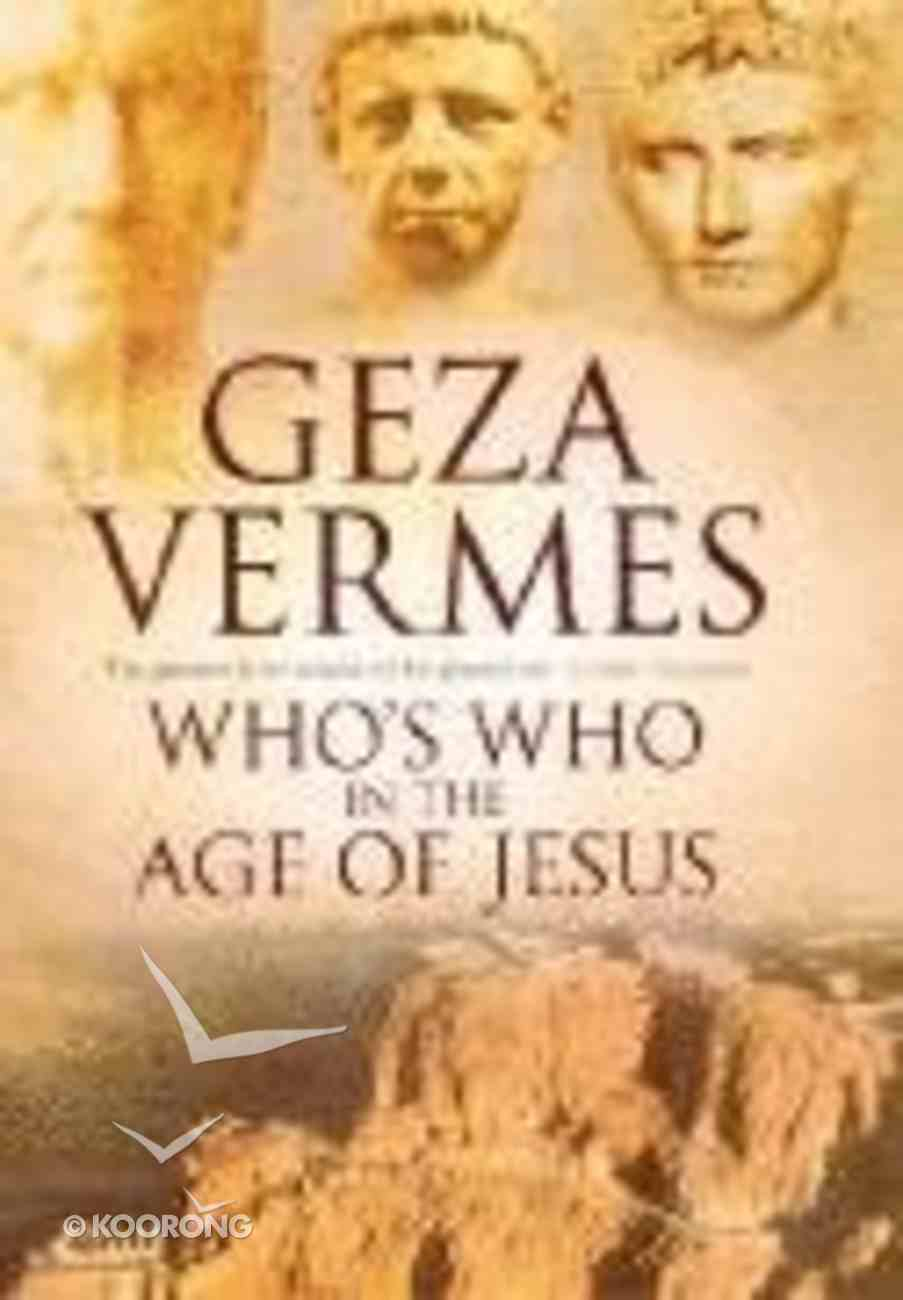 Who's Who in the Age of Jesus Hardback