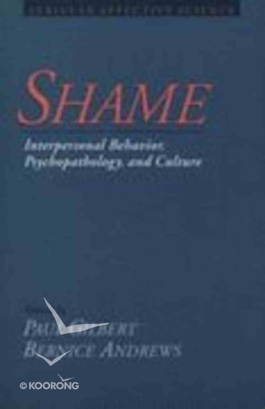 Shame: Interpersonal Behaviour, Psychopathology, and the Culture Paperback